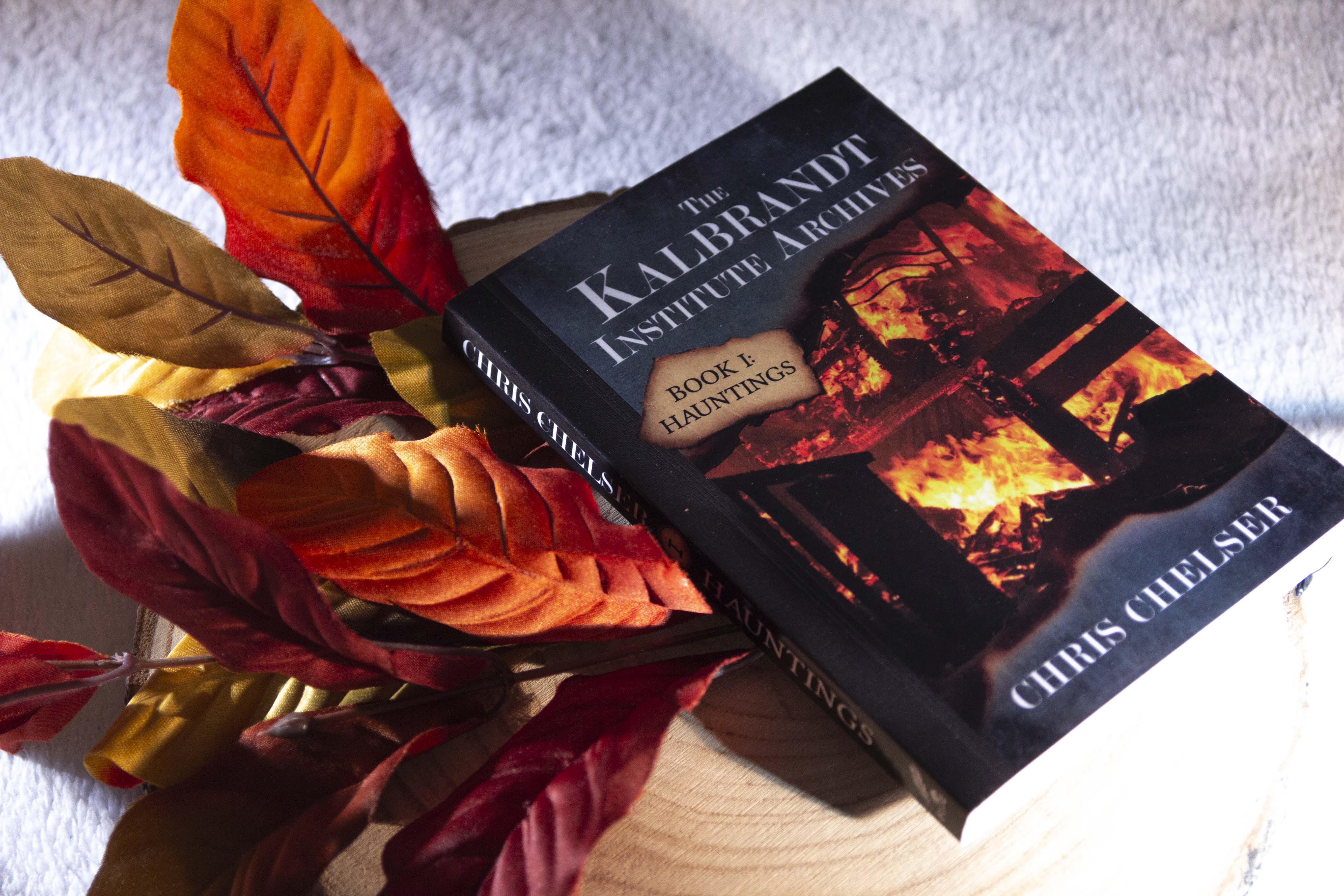 The Kalbrandt Institute Archives: Book I: Hauntings – Chris Chelser